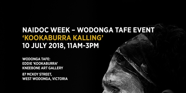 NAIDOC WEEK - Wodonga TAFE Event: 'Kookaburra Kalling', 10 July 2018, 11am-3pm