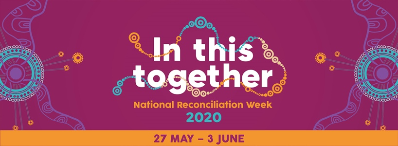 Reconciliation Week, National Sorry Day, Mabo Day 2020
